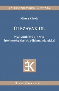 Minya Károly: Új szavak III.
