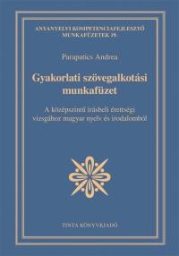 Parapatics Andrea: Gyakorlati szövegalkotási munkafüzet