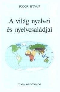 Fodor István: A világ nyelvei és nyelvcsaládjai