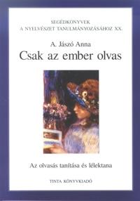 A. Jászó Anna: Csak az ember olvas