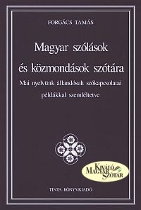 Forgács Tamás: Magyar szólások és közmondások szótára