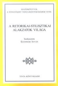 Szathmári István: A retorikai-stilisztikai alakzatok világa