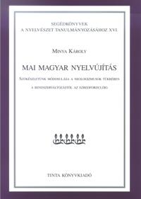 Minya Károly: Mai magyar nyelvújítás