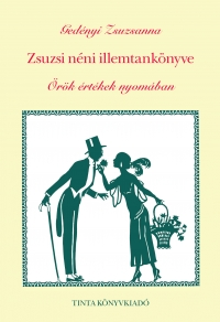 f59c4661db Tinta Könyvkiadó - Zsuzsi néni illemtankönyve (Gedényi Zsuzsanna)