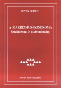 Havas Ferenc: A marrizmus-szindróma
